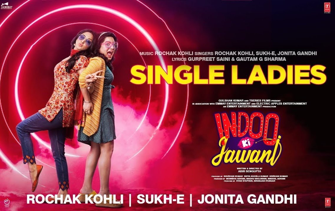 Single Ladies Lyrics - Indoo Ki Jawani | Rochak Kohli, Sukh-E, Jonita Gandhi