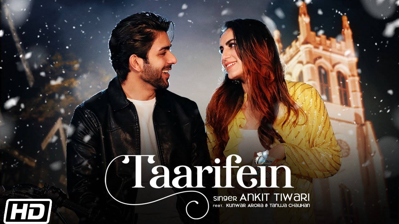 Taarifein Lyrics - Ankit Tiwari | Kanwar Arora, Tanuja Chauhan