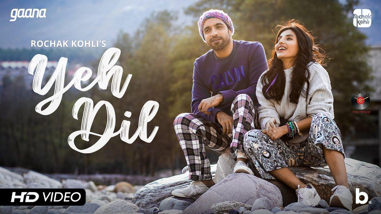 Yeh Dil Lyrics - Rochak Kohli | Harshita Gaur