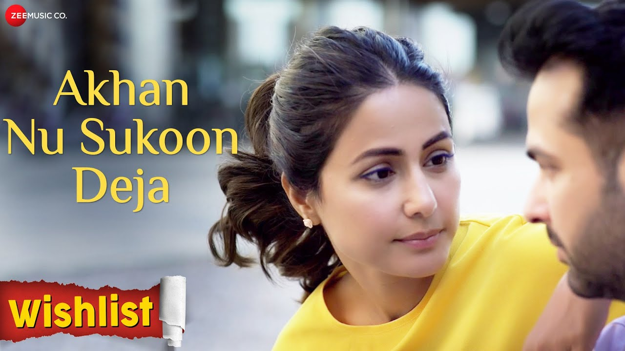 Akhan Nu Sukoon Deja Lyrics - Wishlist | Mumin Beigh, Akhan Nu Sukoon Deja Lyrics - Wishlist | Mumin Beigh, Hina Khan, Jitendra Rai