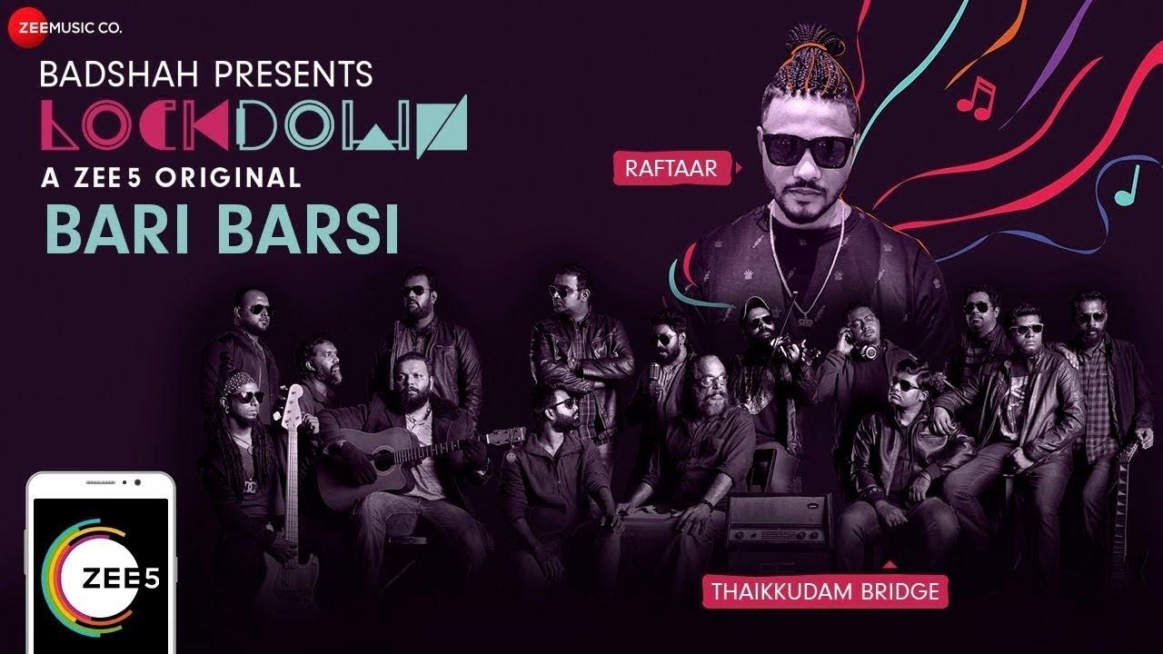 Bari Barsi Lyrics - Lockdown | Raftaar, Thaikuddam Bridge (Band)