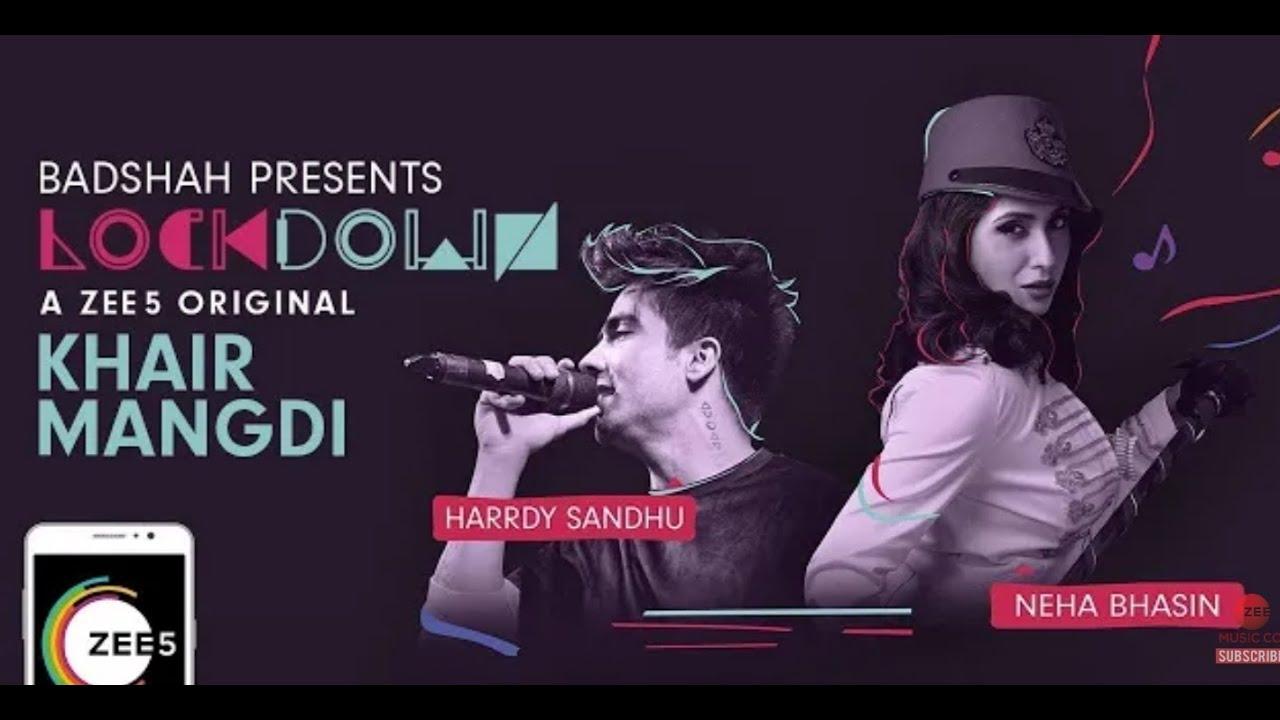 Khair Mangdi Lyrics - Lockdown | Neha Bhasin, Harrdy Sandhu