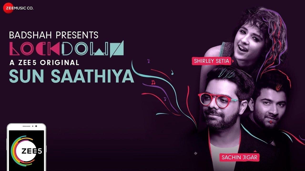 Sun Saathiya Lyrics - Lockdown | Shirley Setia, Sachin-Jigar