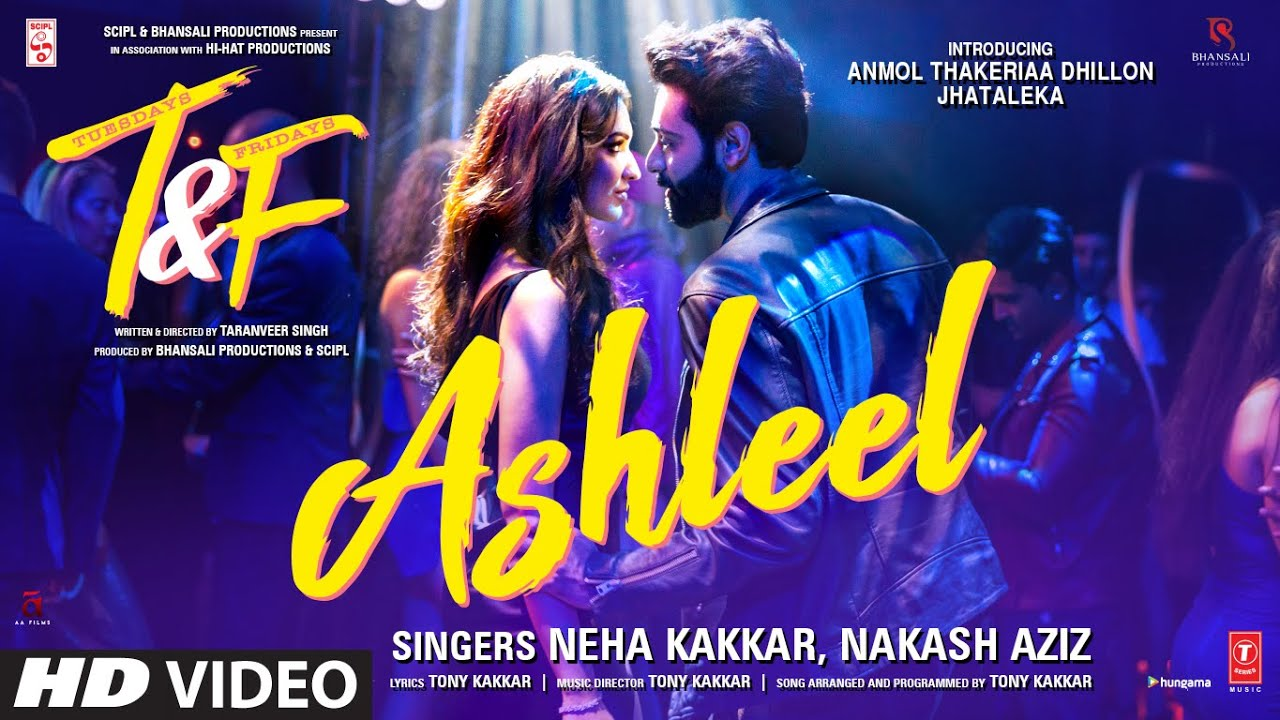 Ashleel Lyrics - Tuesdays & Fridays | Neha Kakkar, Nakash Aziz, Anmol Thakeria Dhillon, Jhataleka
