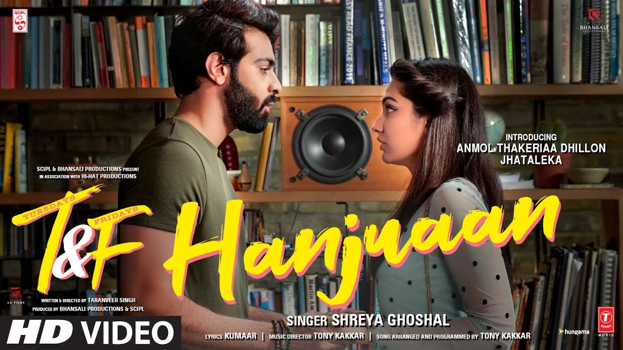 Hanjuaan Lyrics - Tuesdays & Fridays | Shreya Ghoshal, Anmol Thakeria Dhillon, Jhataleka