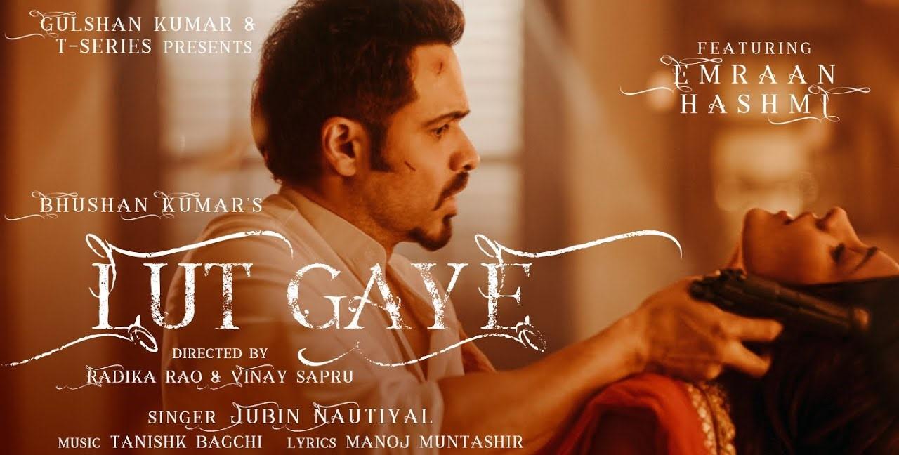 Lut Gaye Lyrics - Jubin Nautiyal | Emraan Hashmi, Yukti Thareja