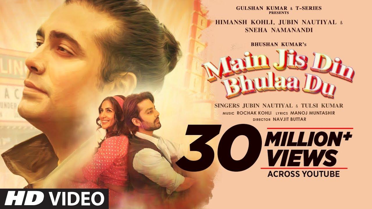 Main Jis Din Bhulaa Du Lyrics - Jubin Nautiyal | Tulsi Kumar, Himansh Kohli, Sneha Namanandi