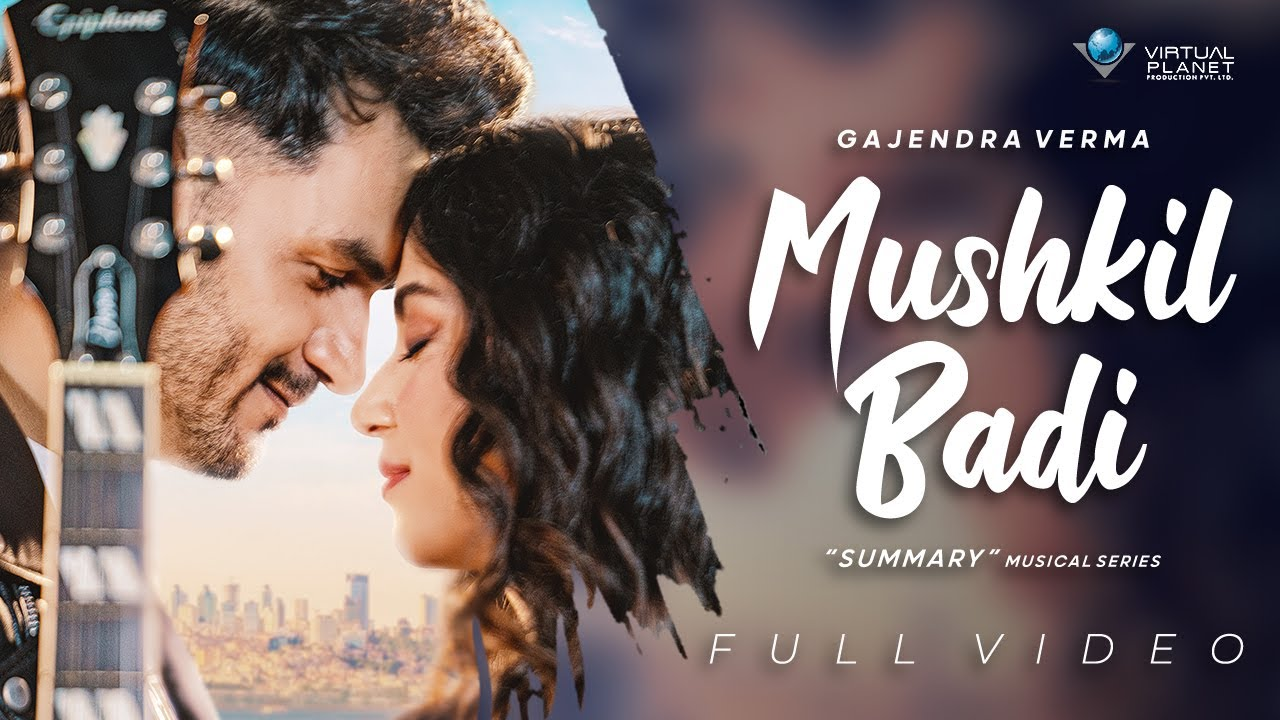 Mushkil Badi Lyrics - Gajendra Verma | Manasi Moghe