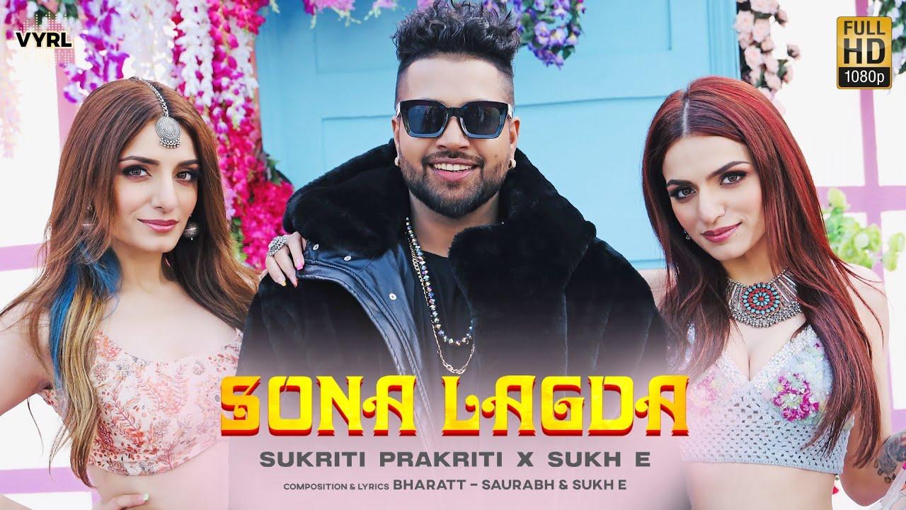 Sona Lagda Lyrics - Sukh-E | Sukriti Kakar, Prakriti Kakar