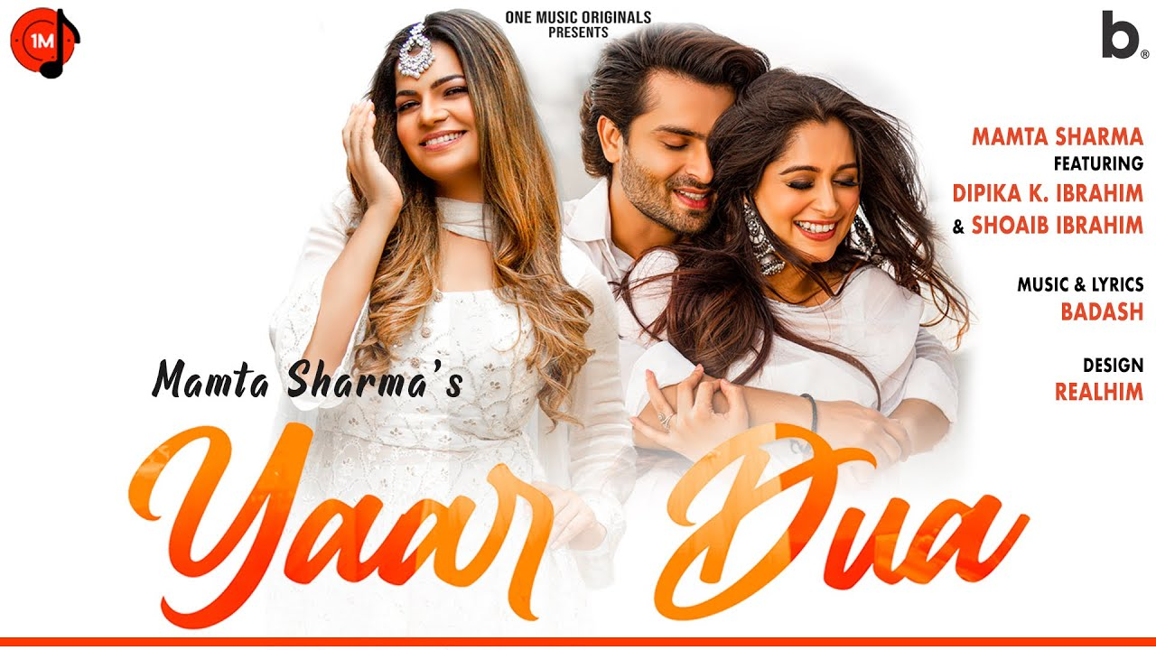 Yaar Dua Lyrics - Mamta Sharma | Dipika K Ibrahim, Shoaib Ibrahim