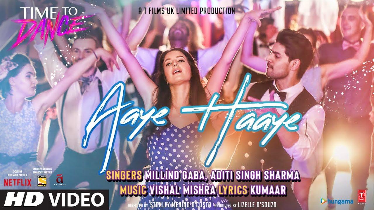 Aaye Haaye Lyrics - Time To Dance | Vishal Mishra, Millind Gaba, Aditi Singh Sharma
