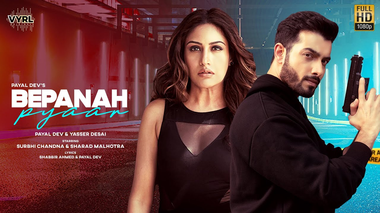 Bepanah Pyaar Lyrics - Payal Dev | Yasser Desai, Surbhi Chandna, Sharad Malhotra