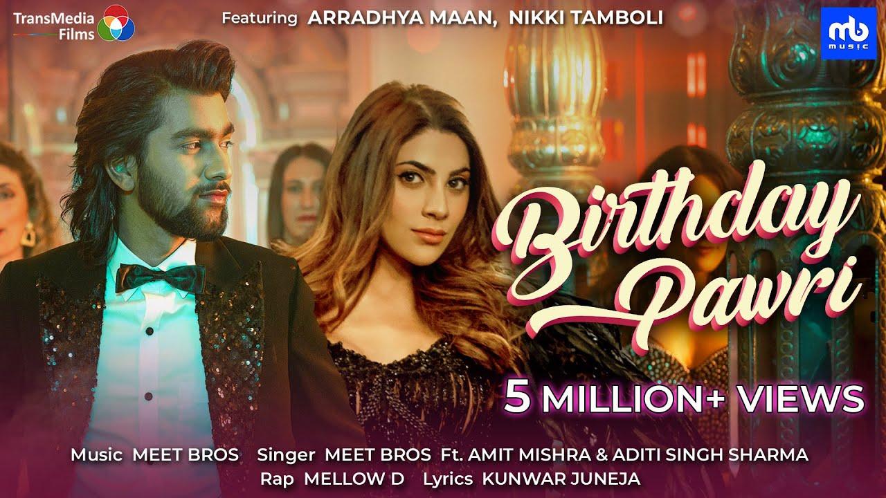 Birthday Pawri Lyrics - Amit Mishra | Aditi Singh Sharma, Mellow D, Meet Bros