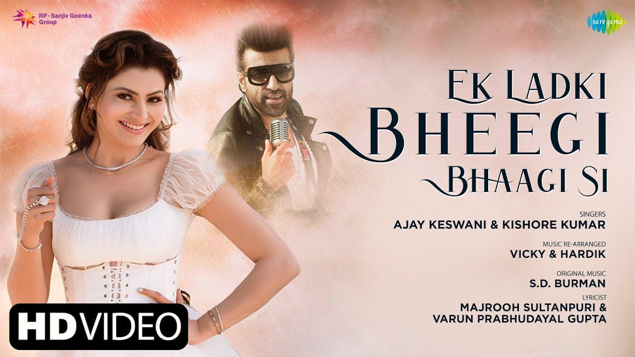 Ek Ladki Bheegi Bhagi Si Lyrics - Ajay Keswani | Urvashi Rautela