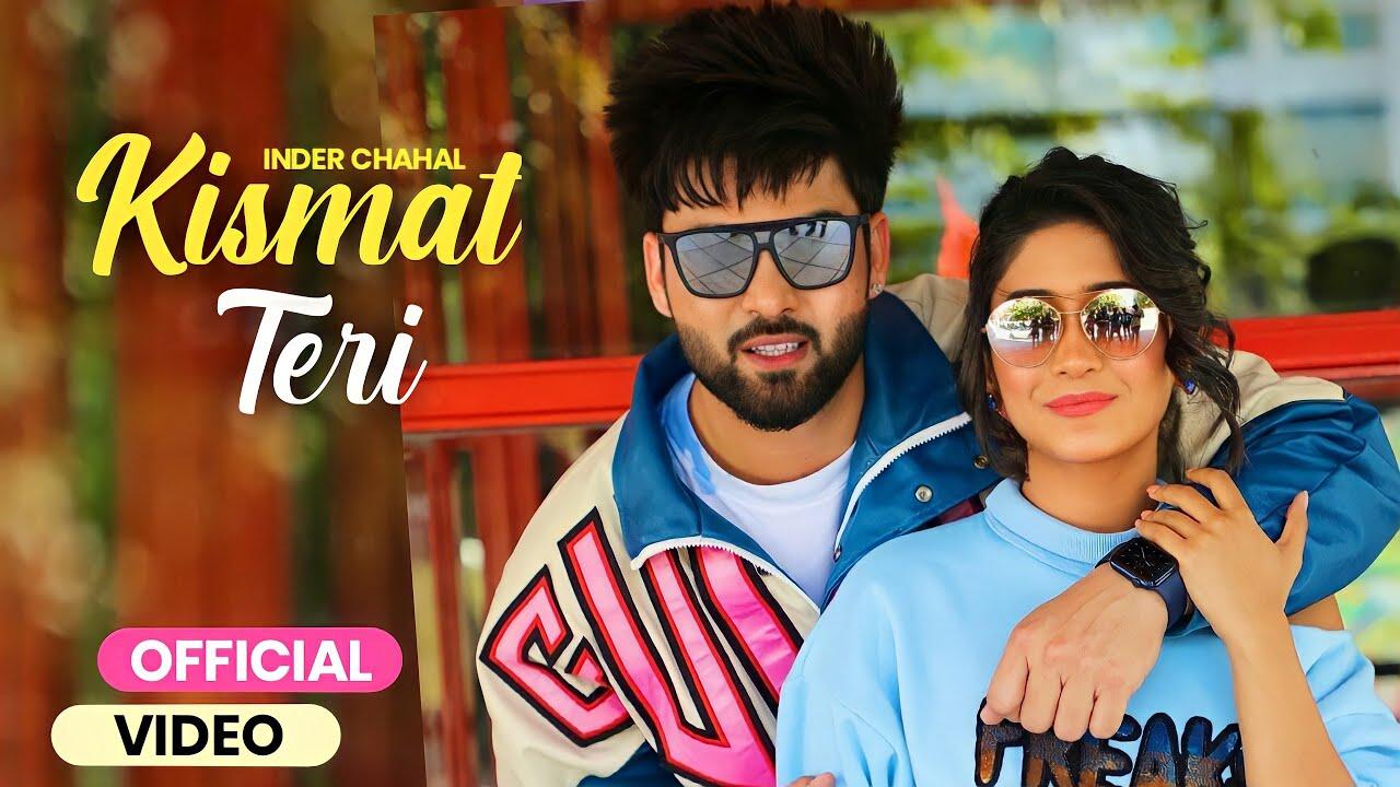 Kismat Teri Lyrics - Inder Chahal | Shivangi Joshi