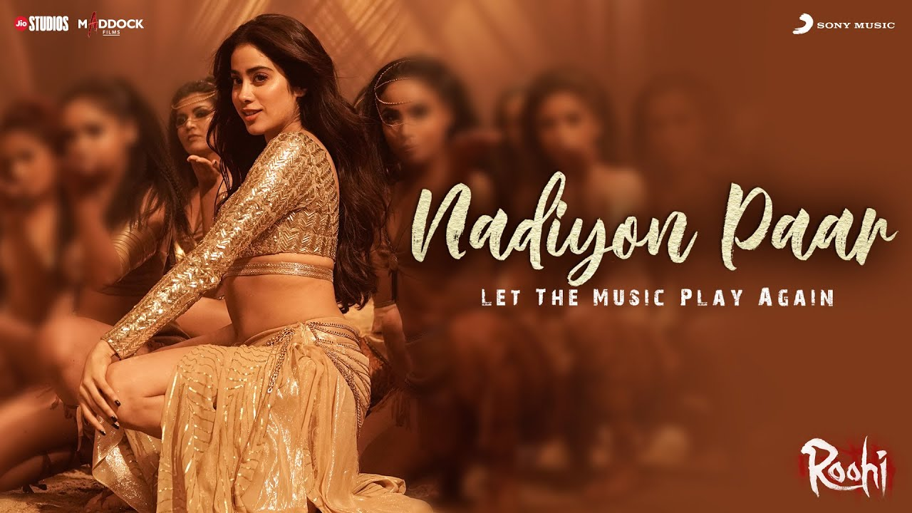 Nadiyon Paar (Let the Music Play) Lyrics - Roohi | Shamur, Rashmeet Kaur , IP Singh, Sachin- Jigar
