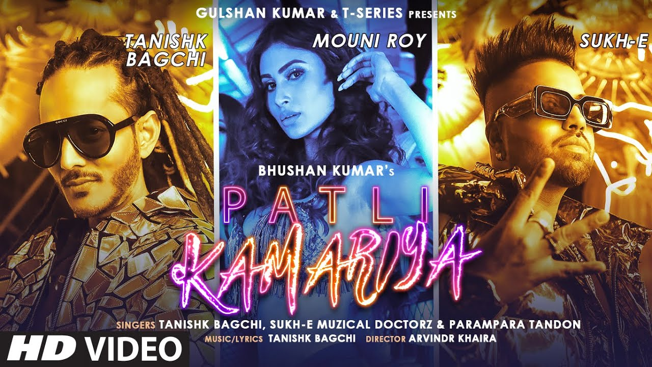 Patli Kamariya Lyrics - Tanishk Bagchi | Sukhe, Parampara Tandon, Mouni Roy