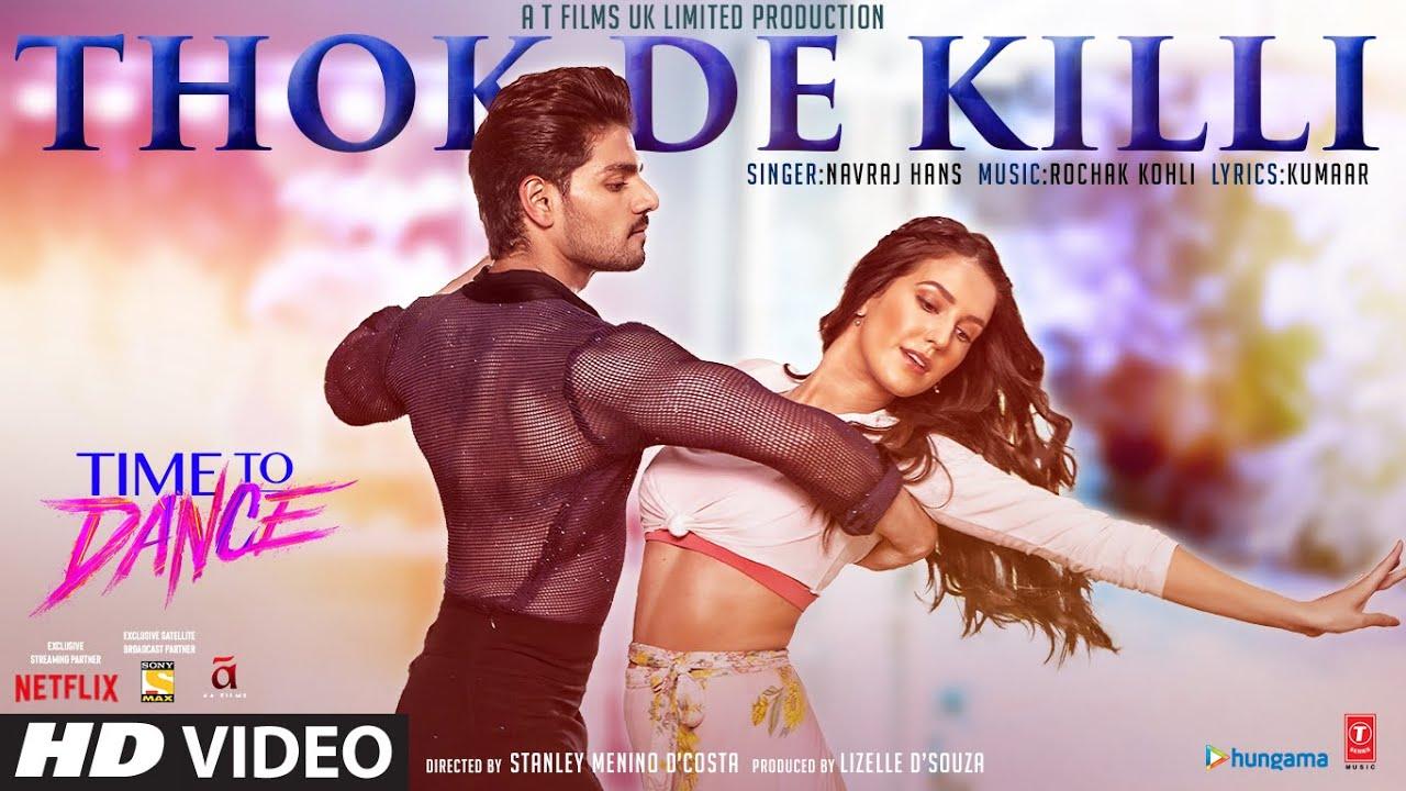 Thok De Killi Lyrics - Time To Dance | Navraj Hans, Sooraj Pancholi, Isabelle Kaif