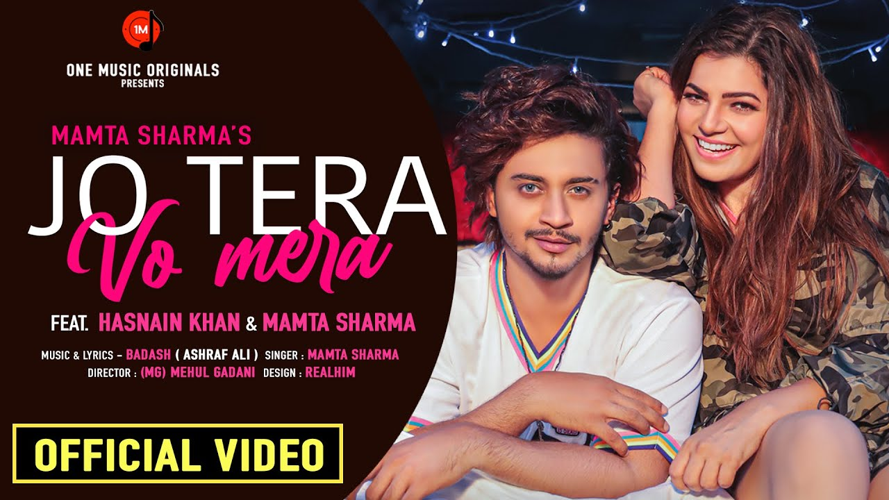 Jo Tera Vo Mera Lyrics - Mamta Sharma | Hasnain Khan