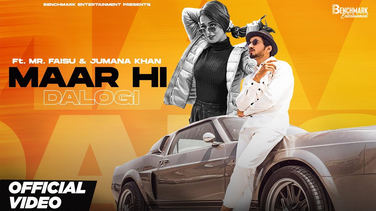 Maar Hi Dalogi Lyrics - Asli Gold | Mr. Faisu, Jumana Khan