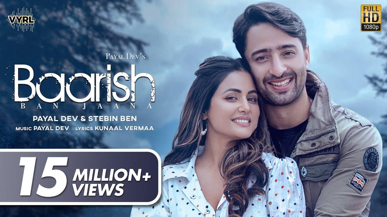 Baarish Ban Jaana Lyrics - Stebin Ben | Payal Dev, Hina Khan, Shaheer Sheikh