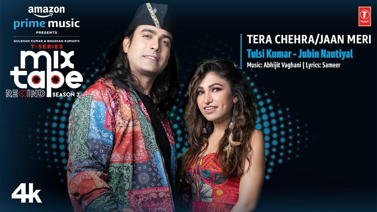 Tera Chehra-Jaan Meri Lyrics - Mixtape Season 3 | Tulsi Kumar, Jubin Nautiyal