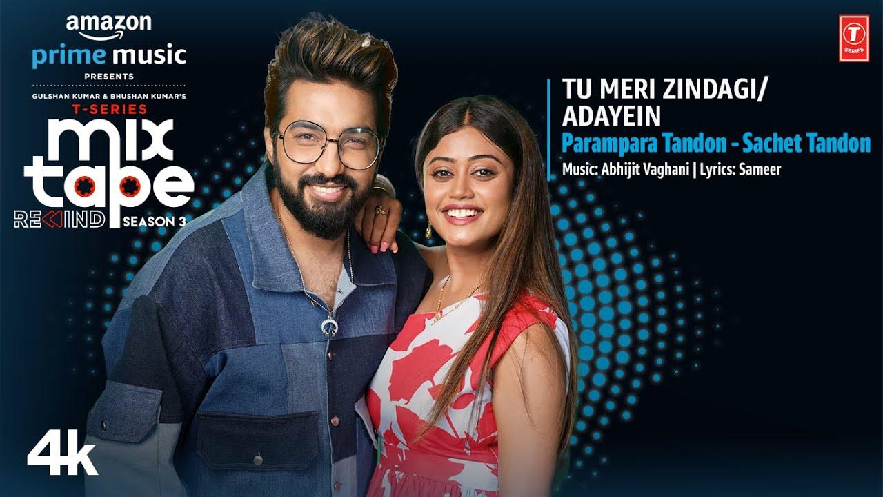 Tu Meri Zindagi-Adayein Lyrics - Mixtape Season 3 | Sachet Tandon, Parampara Tandon